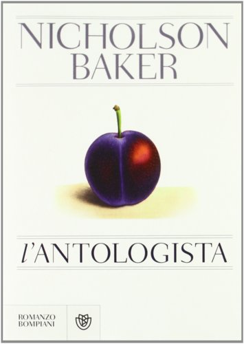 L'antologista (8845271730) by Nicholson Baker