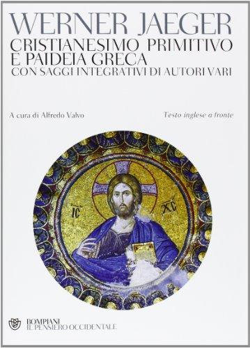 9788845272943: Cristianesimo primitivo e paideia greca. Con saggi integrativi di autori vari. Testo inglese a fronte