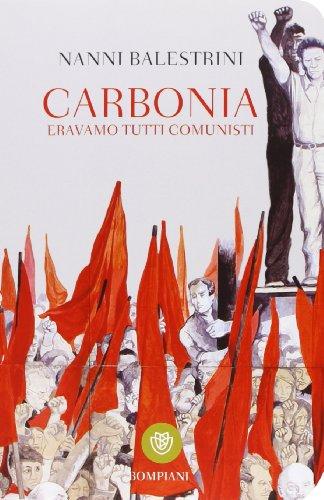 9788845275258: Carbonia. Eravamo tutti comunisti