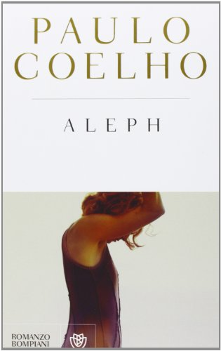 9788845275920: Aleph (I libri di Paulo Coelho)