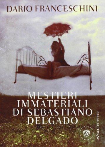 9788845276002: Mestieri immateriali di Sebastiano Delgado