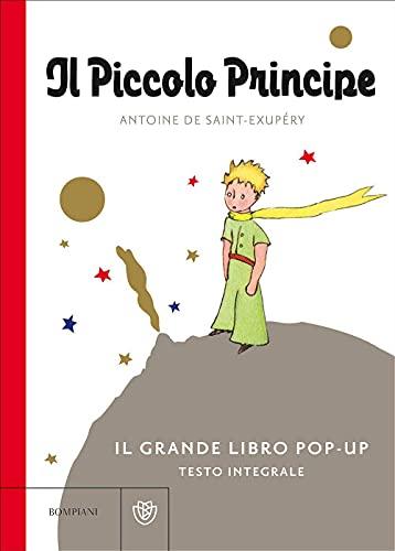 Il Piccolo Principe. Il grande libro pop-up.: Antoine de Saint-Exupéry