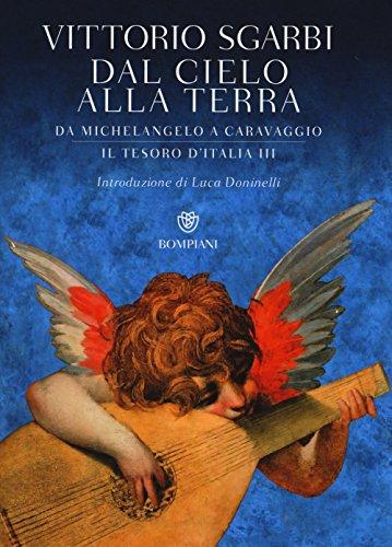 9788845280115: Dal cielo alla terra. Da Michelangelo a Caravaggio. Il tesoro d'Italia. 3.