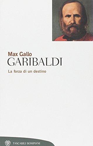 9788845290787: Garibaldi. La forza di un destino