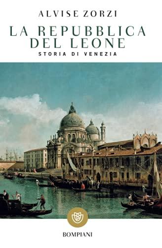 9788845291364: La Repubblica del Leone. Storia di Venezia