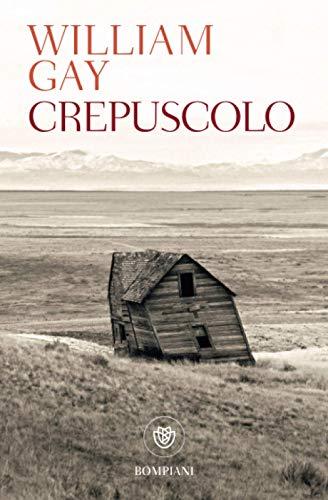 Crepuscolo (Tascabili Narrativa) (Italian Edition): Gay, William