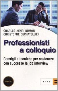 Professionisti a colloquio. Consigli e tecniche per: Charles-Henri Dumon; Christophe