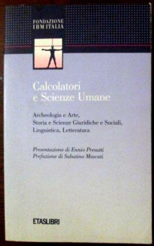 Calcolatori e scienze umane. Archeologia e Arte,: Adamo,G. Arnaldi,G. Bagnara,S.