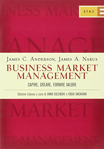 9788845308048: Business market management. Capire, creare, fornire valore