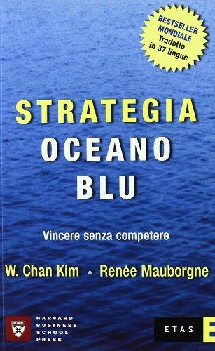 9788845308482: Strategia oceano blu. Vincere senza competere (Management)