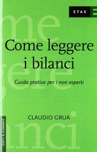 9788845309809: Come leggere i bilanci. Guida pratica per i non esperti