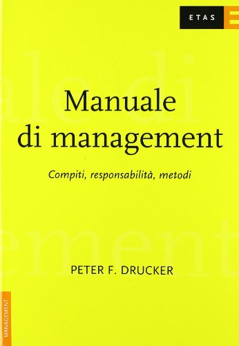 Manuale di management. Compiti, responsabilità, metodi (8845310272) by Peter F. Drucker