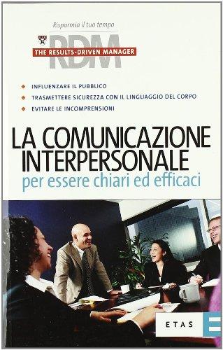 9788845310515: La comunicazione interpersonale per essere chiari ed efficaci