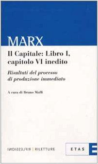 9788845311314: Il capitale: libro 1º, capitolo 6º inedito. Risultato del processo di produzione immediato