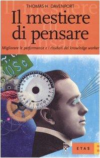 Il mestiere di pensare. Migliorare le performance e i risultati dei knowledge worker (8845313239) by [???]
