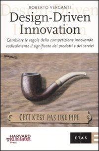 9788845315442: Design-Driven innovation. Cambiare le regole della competizione innovando radicalmente il significato dei prodotti e dei servizi