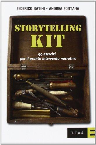 9788845316364: Storytelling kit. 99 esercizi per il pronto intervento narrativo