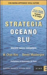 9788845316425: Strategia oceano blu. Vincere senza competere (Management)