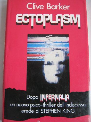 ECTOPLASM; Italian Edition; Edizione italiana *: BARKER, Clive