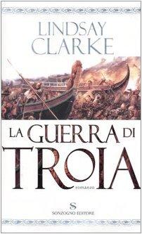 9788845411618: La guerra di Troia (Romanzi)
