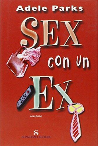 9788845422249: Sex con un ex (Romanzi)