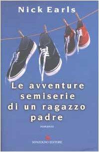9788845422263: Le avventure semiserie di un ragazzo padre