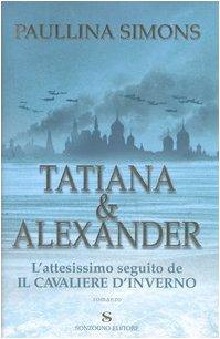 9788845424502: Tatiana & Alexander (Romanzi)