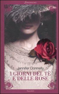 I giorni del tè e delle rose (884542474X) by Jennifer Donnelly