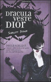 Dracula veste Dior: Scarlett Stoker