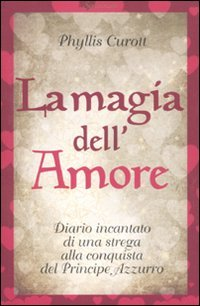 La magia dell'amore (8845425053) by Phyllis Curott