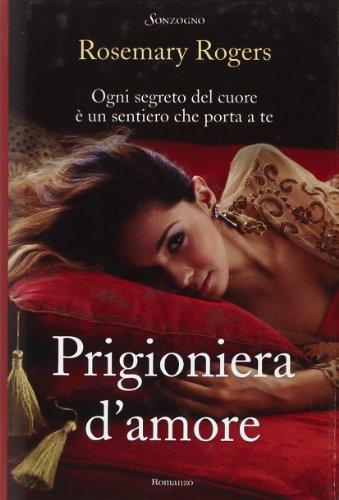 9788845425394: Prigioniera d'amore