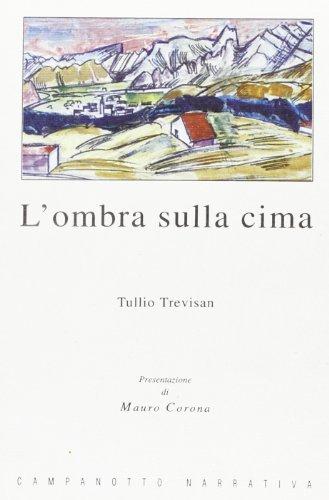 L'ombra sulla cima: Tullio Trevisan