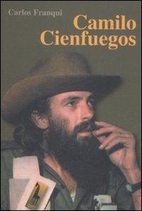 9788845702723: Camilo Cienfuegos