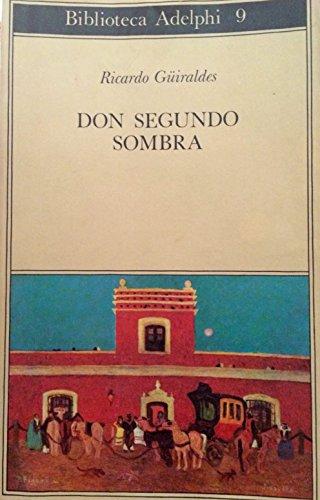 9788845900433: Don Segundo Sombra (Biblioteca Adelphi)