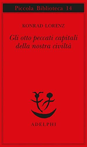 Gli otto peccati capitali della nostra civiltà (8845901688) by Konrad Lorenz