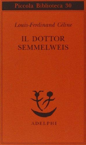 9788845901829: Il dottor Semmelweis