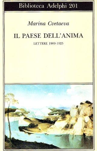 9788845903113: Il paese dell'anima. Lettere (1909-1925)