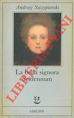 La bella signora Seidenman.: Szczypiorski,Andrzej.