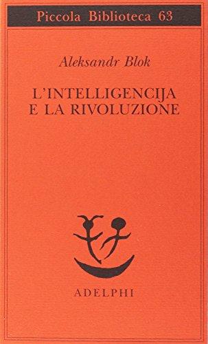 L'intelligencija e la rivoluzione: Blok, Aleksandr