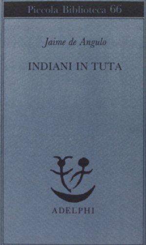 Indiani in tuta Angulo, Jaime de and