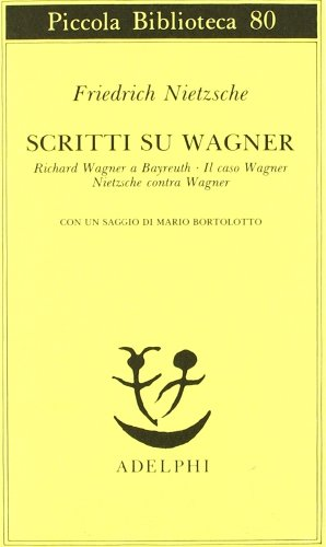 Scritti su Wagner. Richard Wagner a Bayreuth.: Nietzsche,Friedrich.