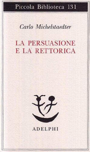 La persuasione e la Rettorica - Michelstaedter Carlo