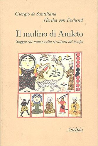 9788845905575: Il mulino di Amleto. Saggio sul mito e sulla struttura del tempo.