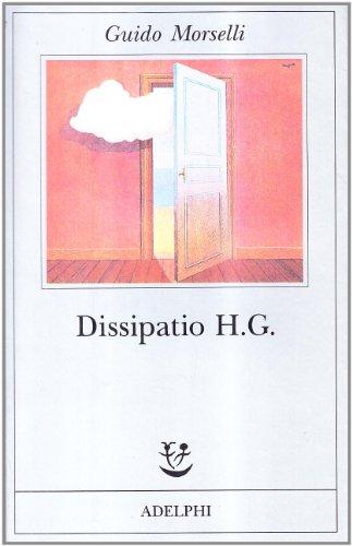 Dissipatio H. G. - Guido Morselli