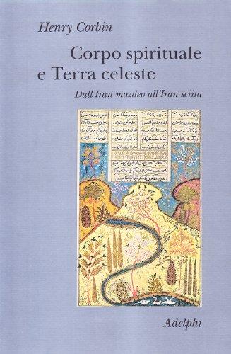 Corpo spirituale e Terra celeste. Dall'Iran mazdeo all'Iran sciita (8845906612) by [???]