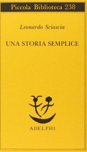 9788845907296: Una Storia Semplice (Piccola Biblioteca Adelphi No. 238) (Italian Edition)