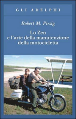 Lo ZEN E L'Arte Della Manutenzione Della Motocicletta (Italian Edition) (8845907341) by Robert Pirsig