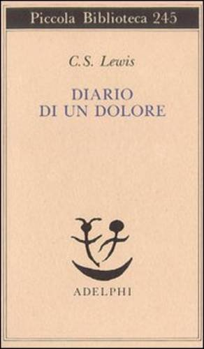 Diario di un dolore (Italian translation of A Grief Observed): Lewis, C. S.