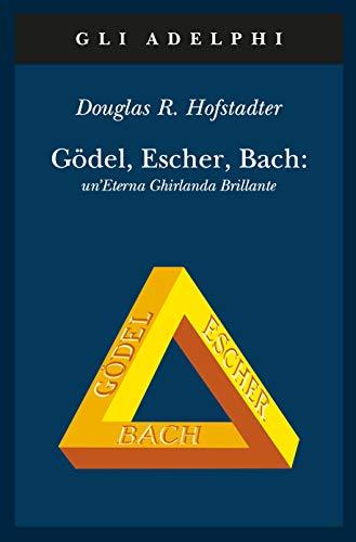 9788845907555: Gödel, Escher, Bach. Un'eterna ghirlanda brillante. Una fuga metaforica su menti e macchine nello spirito di Lewis Carroll