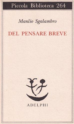 9788845908200: Del pensare breve (Piccola biblioteca Adelphi)